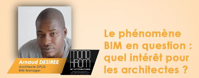 Compta-Architectes.com - Arnaud DESIREE BIM Manager : Le phénomène BIM en question quel intérêt pour les architectes