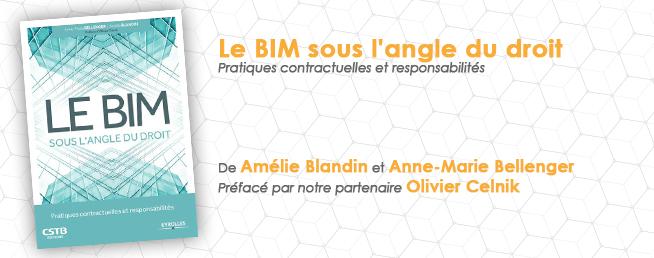 Compta-Architectes - Le BIM sous l'angle du droit - De Amélie BLANDIN et Anne-Marie BELLENGER, préfacé par notre partenaire Olivier CELNIK
