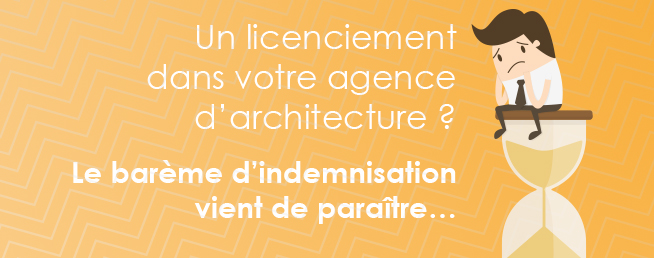 Compta-Architectes.com - Le barème d'indemnisation en cas de licenciement vient de paraitre